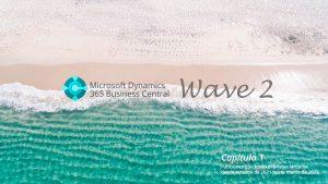 Novedades 365 Business Central: Wave 2. Capítulo 1